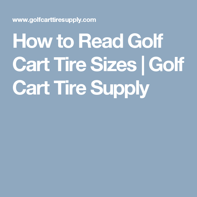 How to Read Golf Cart Tire Sizes | Golf Cart Tire Supply | Golf cart ...