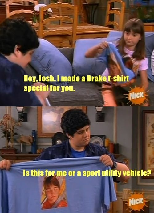 I Love This Show U Drake And Josh Drake Josh Humor