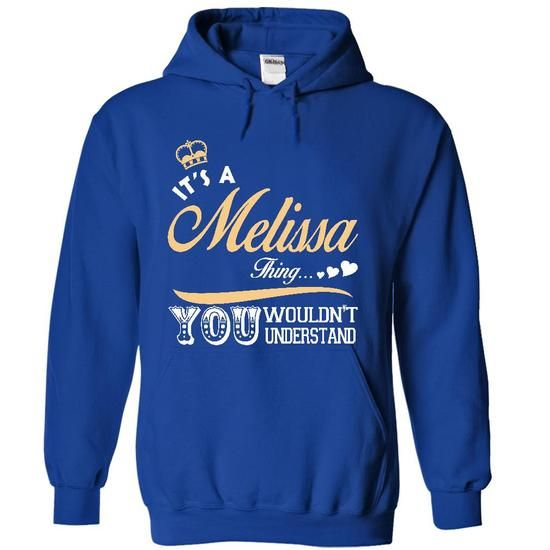 It is a Melissa thing T shirt - Limited Edition - #mom shirt #grey sweater. MORE ITEMS => https://www.sunfrog.com/Names/It-is-an-Melissa-thing-T-shirt--Limited-Edition-5033-RoyalBlue-15023013-Hoodie.html?68278
