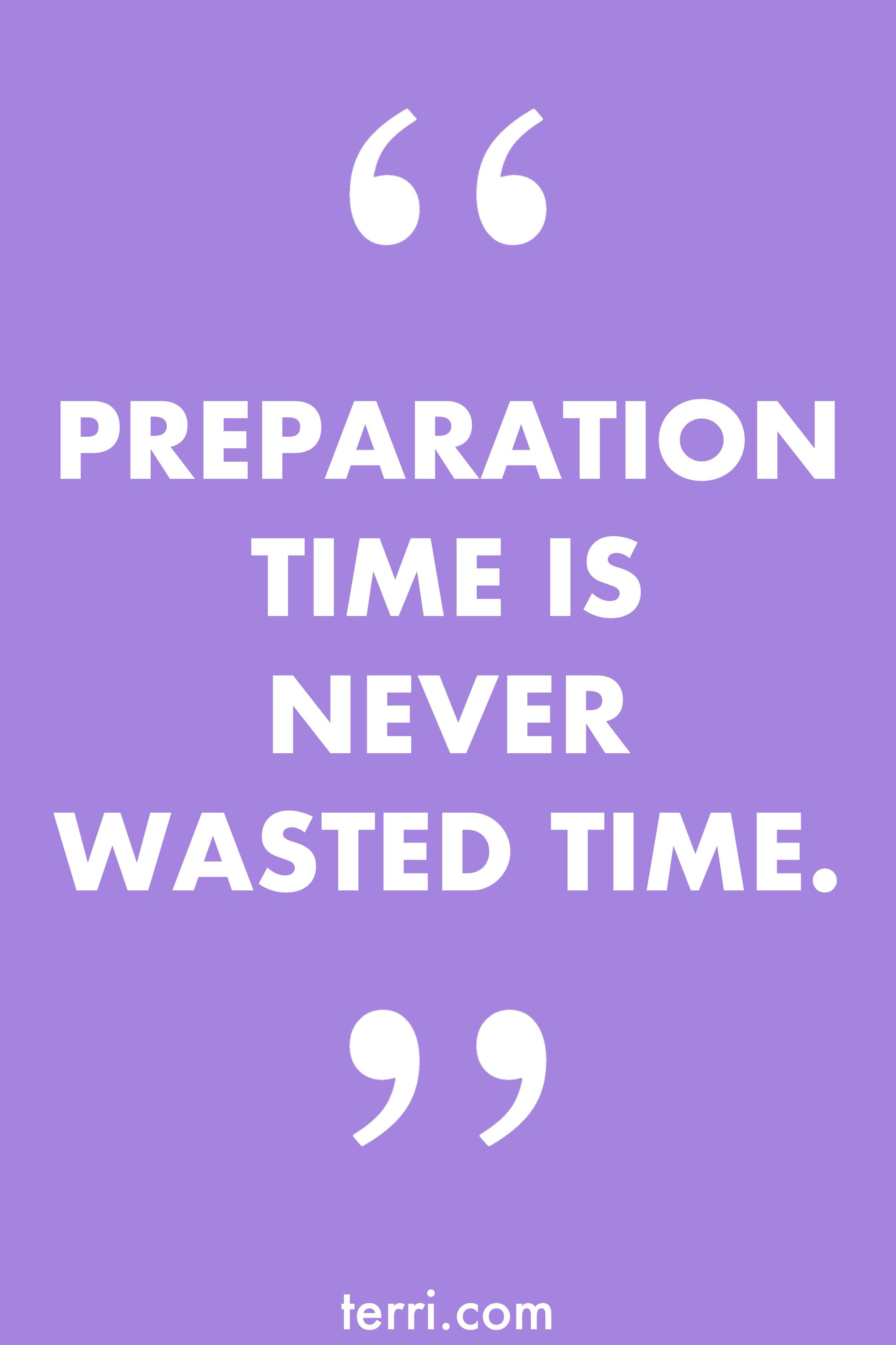 Positive Team Quotes Preparation Time Is Never Wasted Timefor More Weekly Podcast