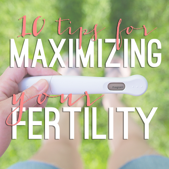 10 Tips For Maximizing Your Fertility  Kisbabk