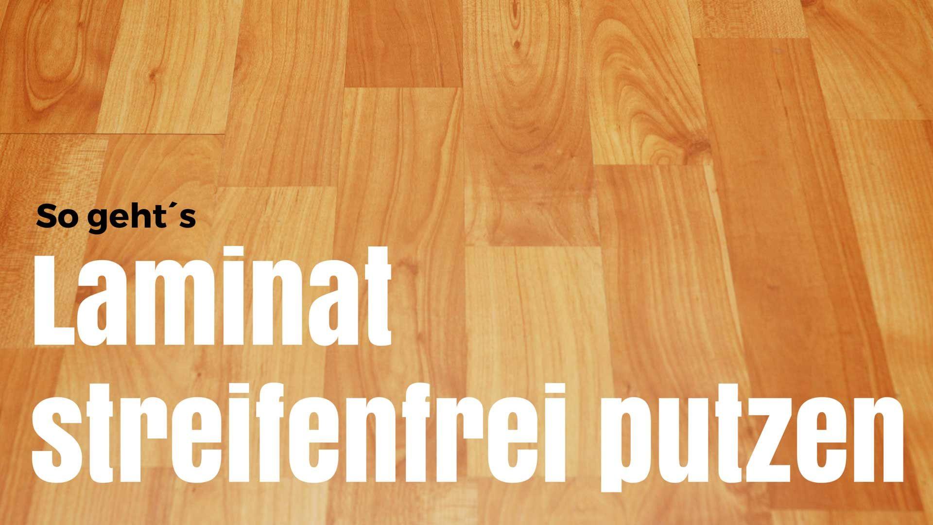 laminat streifenfrei wischen hilfreiche tipps haushalt putztipps pinterest laminat. Black Bedroom Furniture Sets. Home Design Ideas