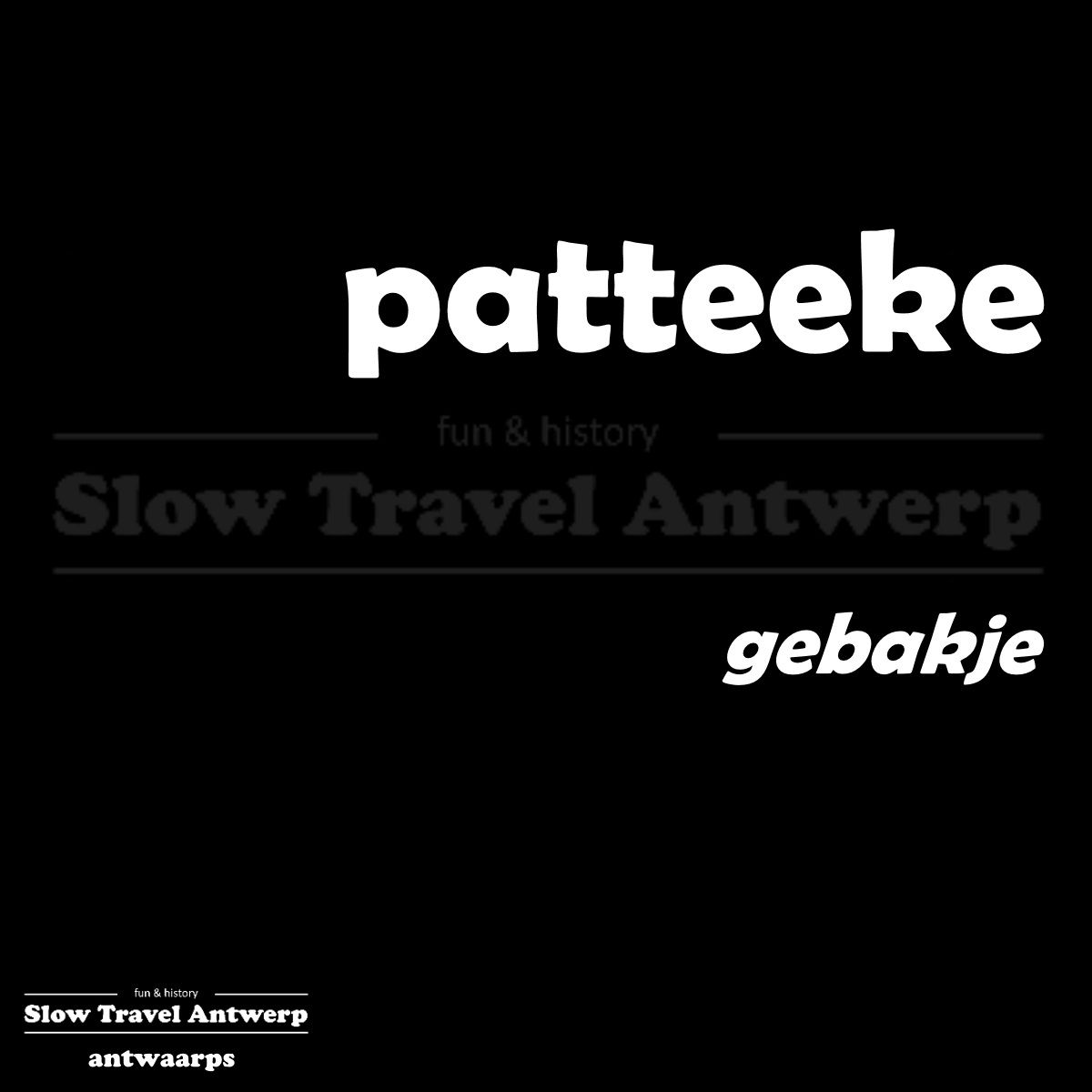 patteeke (Antwaarps) - gebakje (Nederlands) - cake (English)