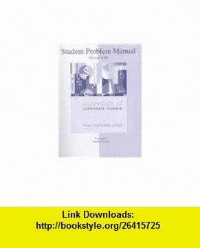 Student problem manual to accompany essentials of corporate finance student problem manual to accompany essentials of corporate finance 9780073313139 stephen ross randolph fandeluxe Gallery
