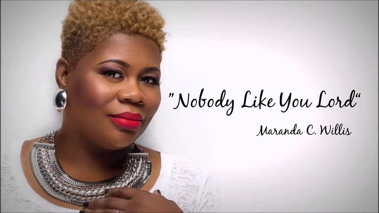 Maranda Willis - Nobody Like You Lord   caramel coffee in 2019