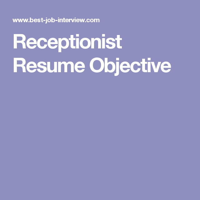 sample resume receptionist resume objective