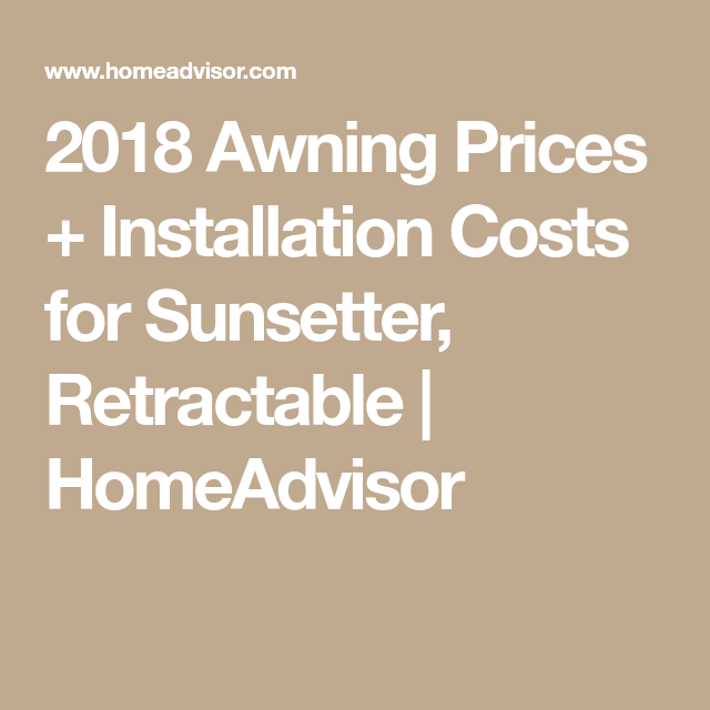 2018 Awning Prices + Installation Costs for Sunsetter ...