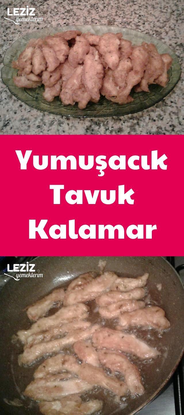 Yumusacik Tavuk Kalamar Leziz Yemeklerim Yemek Tarifi Yemek Leziz Yemek Yemek Tarifleri