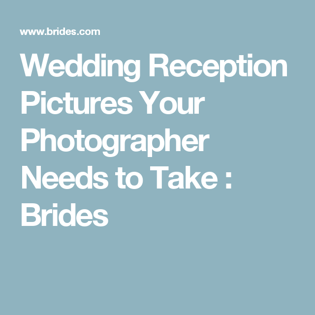 Wedding Reception Pictures Your Photographer Needs To Take