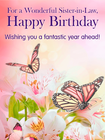 Butterflies Flowers Happy Birthday Card For Sister In Law Birthday Greeting Cards By Davia Birthday Wishes For Sister Sister Birthday Card Happy Birthday Sister