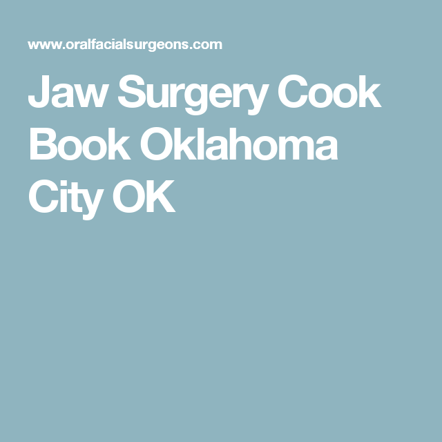 Jaw surgery cook book oklahoma city ok jaw surgery pinterest jaw surgery cook book oklahoma city ok oral surgeon drs forumfinder Gallery