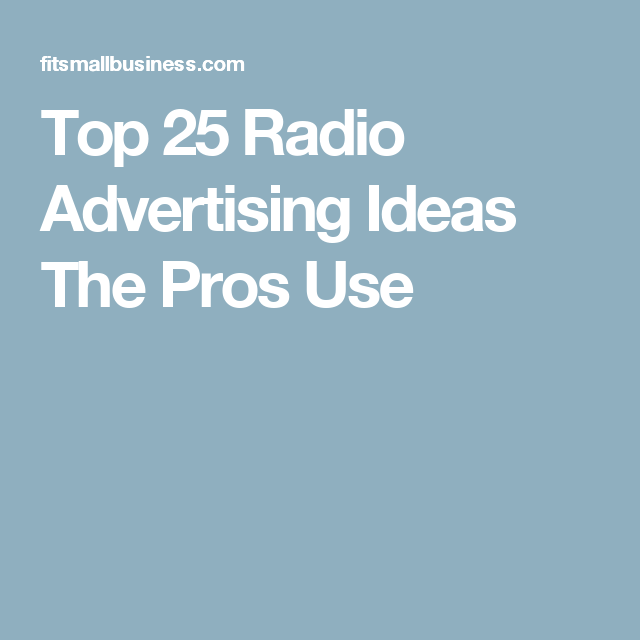 Top 25 Radio Advertising Ideas The Pros Use Radio Advertising