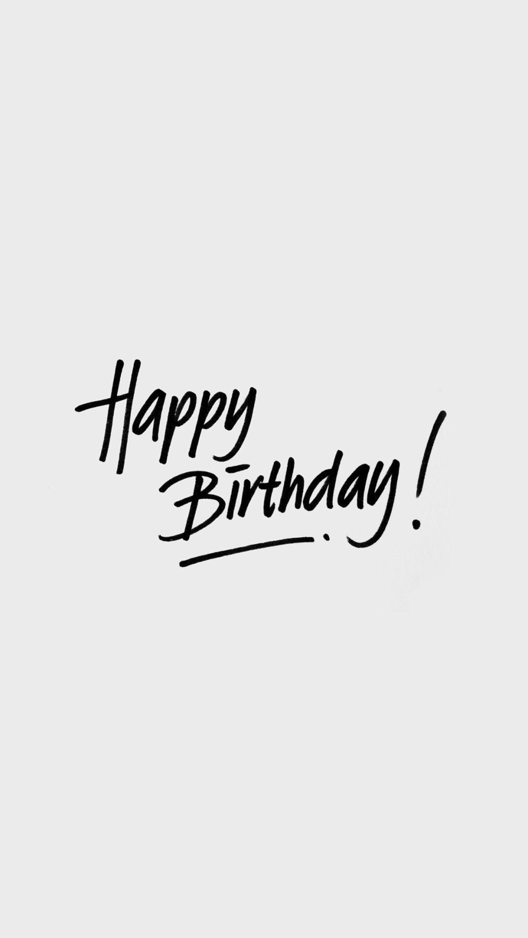Mobile Wallpapers Happy Birthday White Event Writing Iphone6 Plus Wal Kartu Ulang Tahun Kutipan Ulang Tahun Kartu