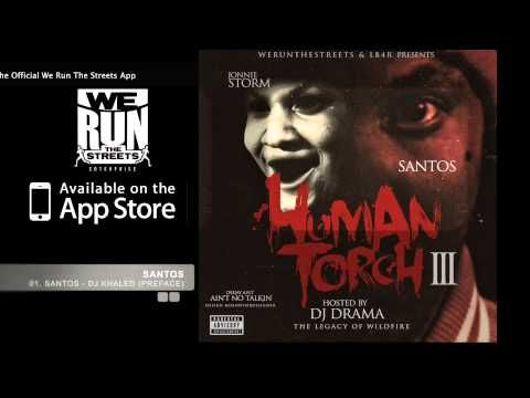 SANTOS - DJ KHALED PREFACE #HUMANTORCH3