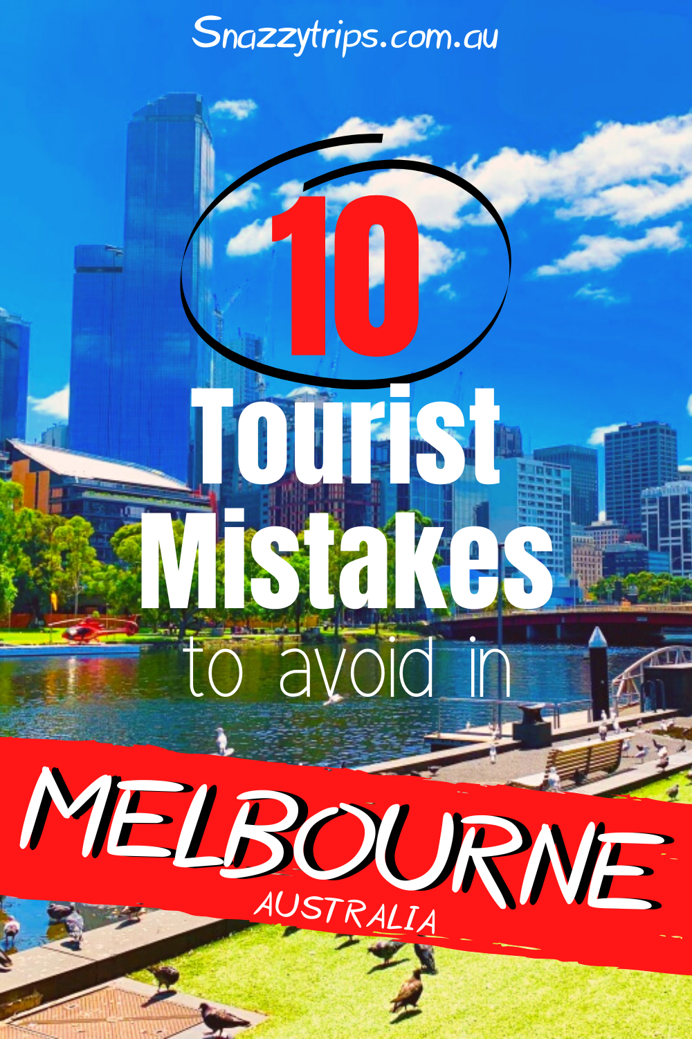 Tourist Mistakes To Avoid In Melbourne Snazzy Trips Travel Blog In 2020 Melbourne Tourist Australia Travel