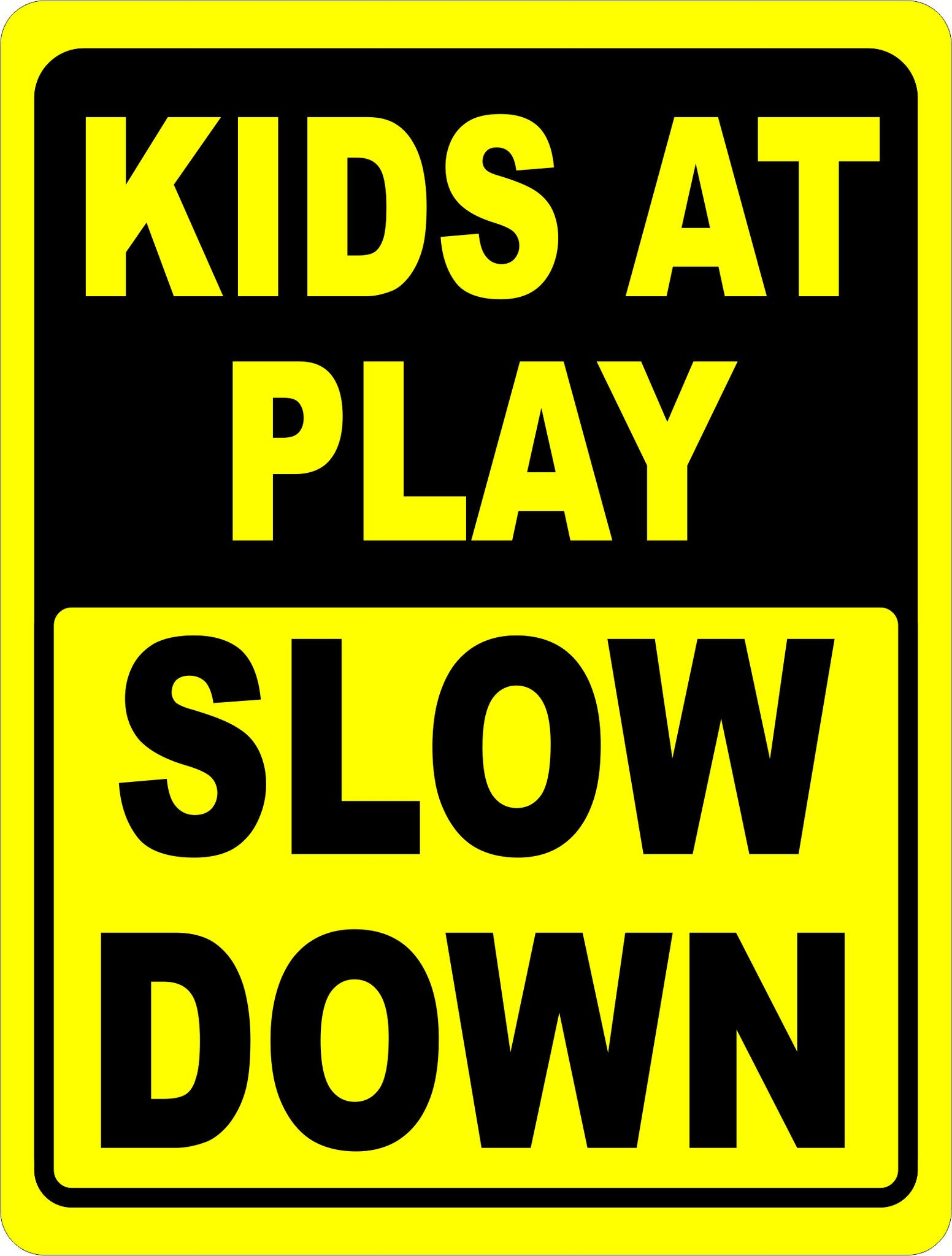 85ef8023eb7ae Kids at Play Slow Down Sign | Safety Signs | Garage signs, Speed ...