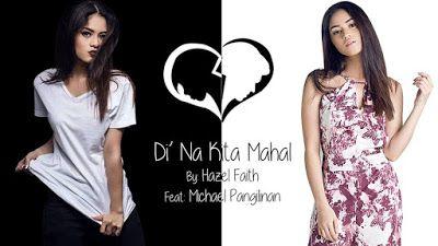 DI NA KITA MAHAL by Hazel Faith featuring Michael Pangilinan (Official Music Video)