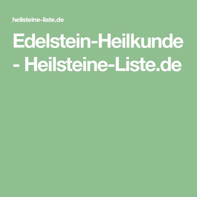 Edelstein Heilkunde Heilsteine Liste De Heilmittel Pinterest