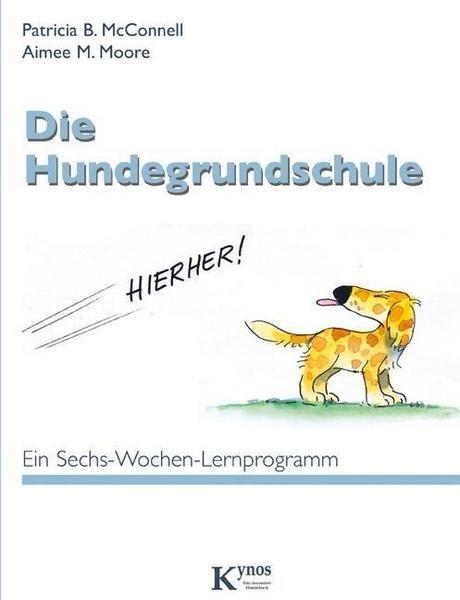 Ein Sechs-Wochen-Lernprogramm; für Hund und Mensch!
