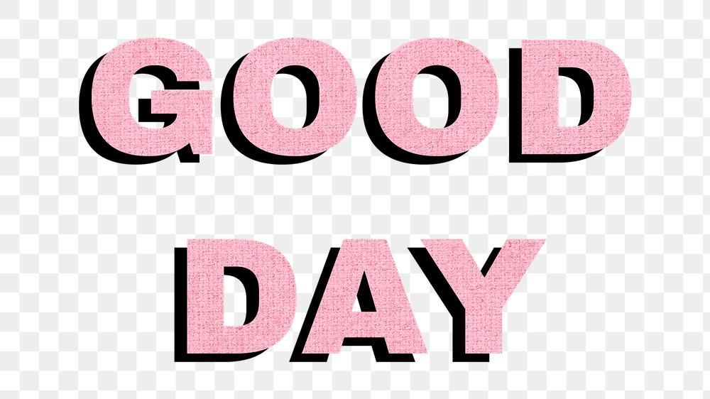 Png Good Day Greeting Typography Free Image By Rawpixel Com Hein Bold Words Good Night Words Typography