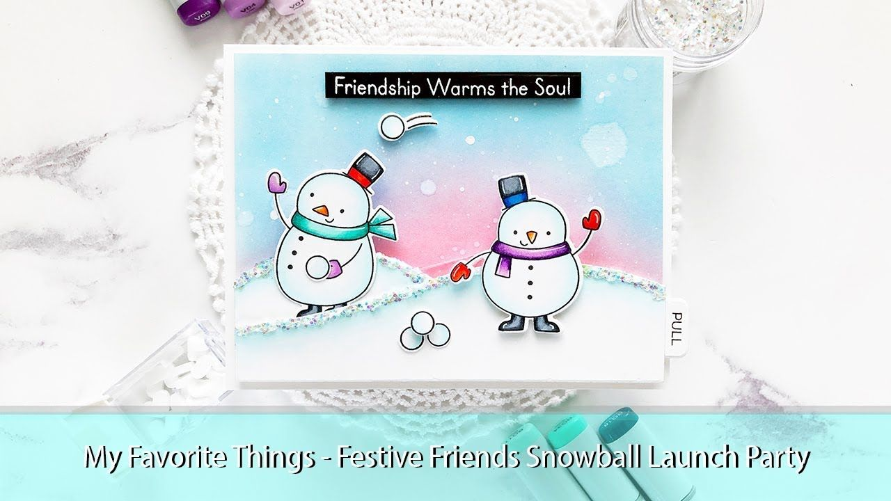 My Favorite Things   Festive Friends Snowball Launch Party (avec