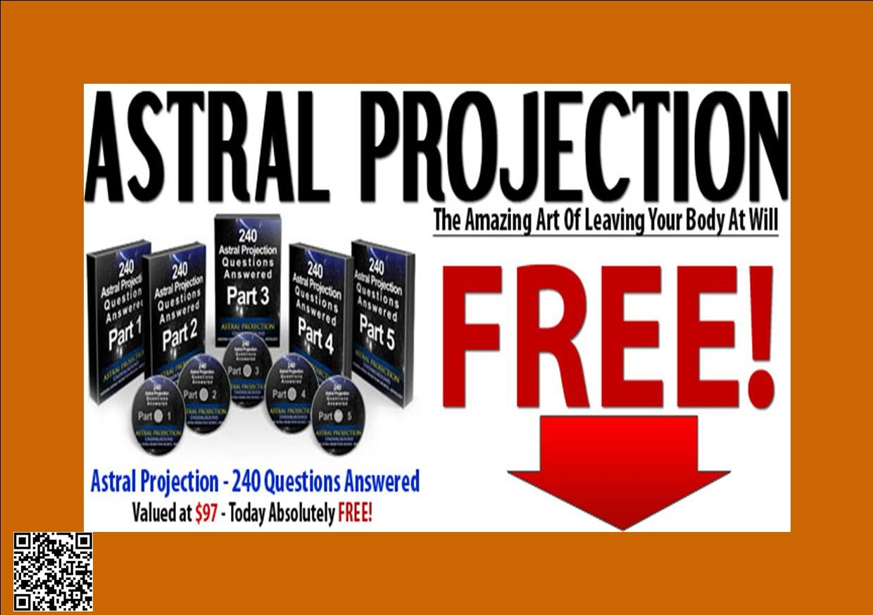 ASTRAL PROJECTION The Amazing Art Of Leaving Your Body