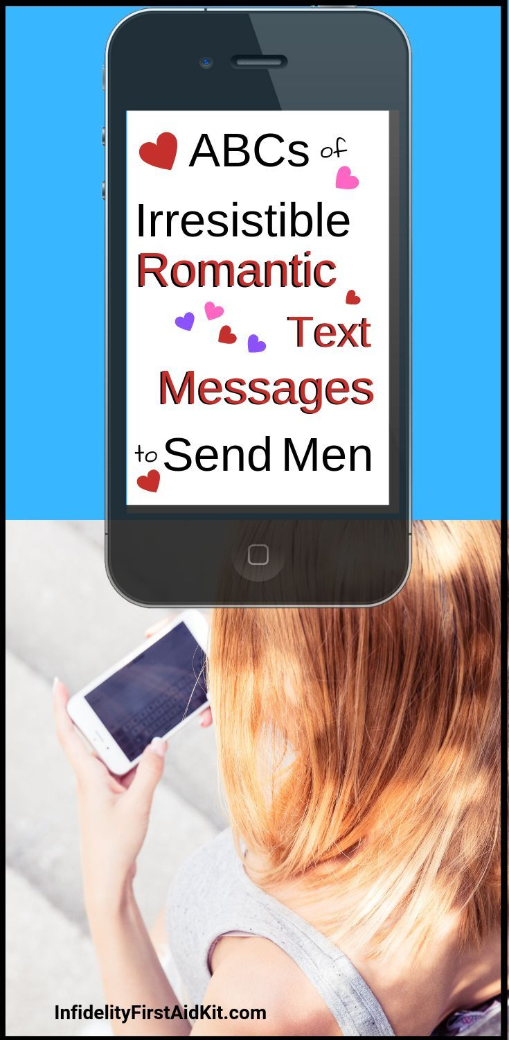 ABCs of Irresistible Romantic Text Messages to Send Men