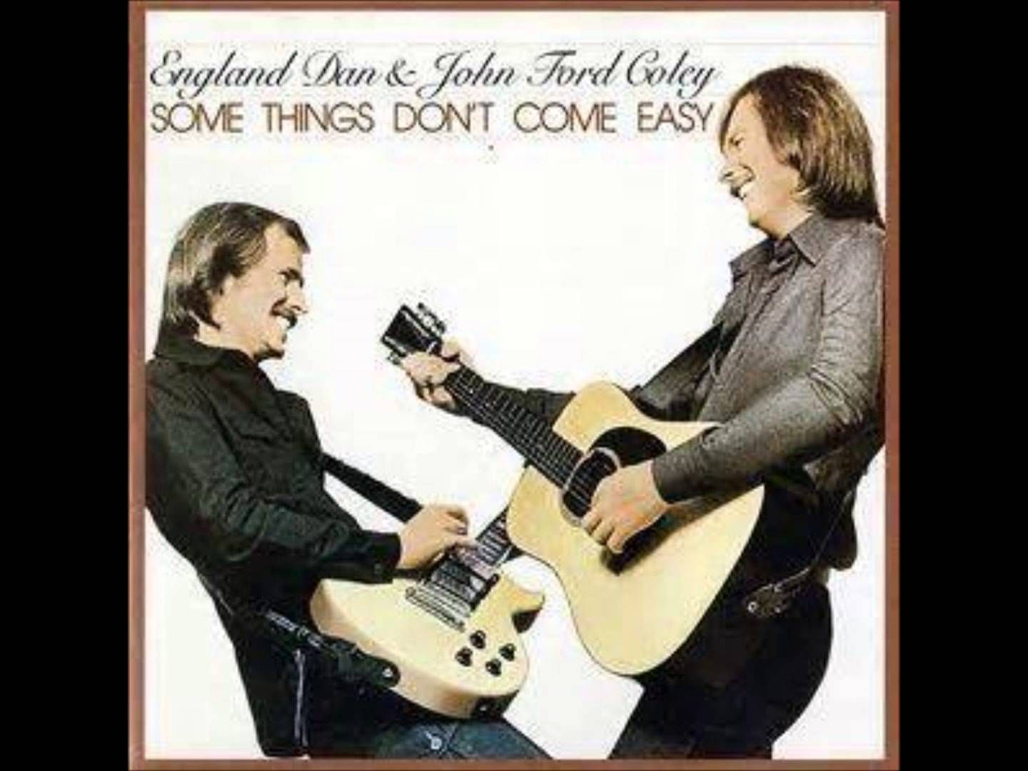 England dan john ford coley we ll never have to say goodbye again