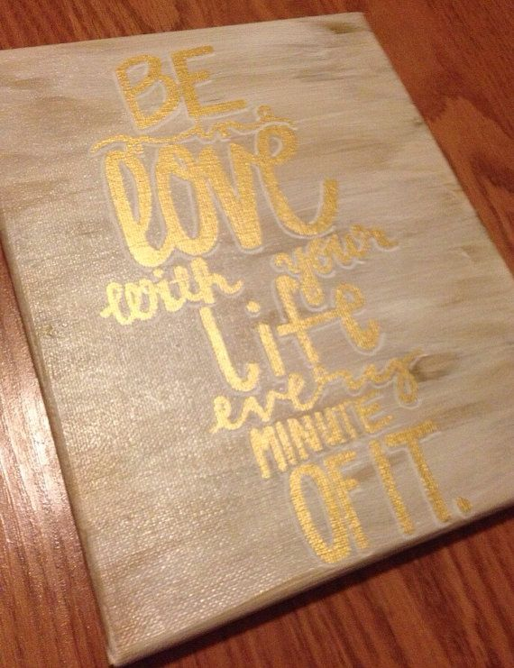 Canvas Quote Painting Be In Love With Your Life Diy And Crafts