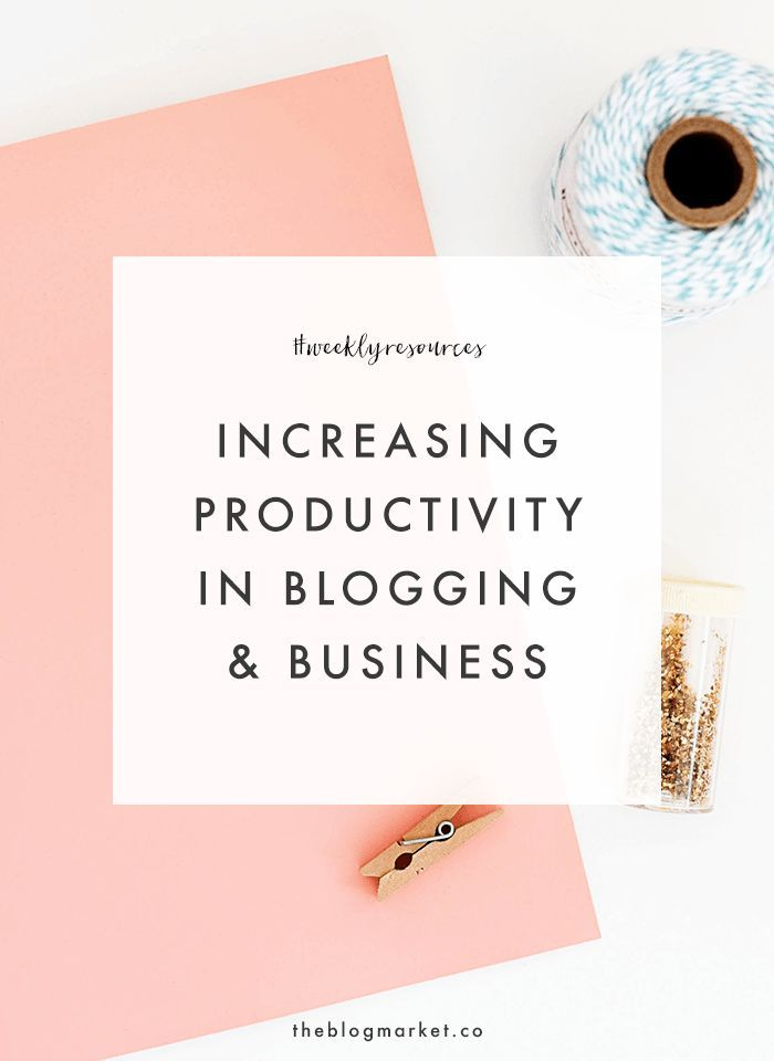 Increasing Productivity in Blogging & Business