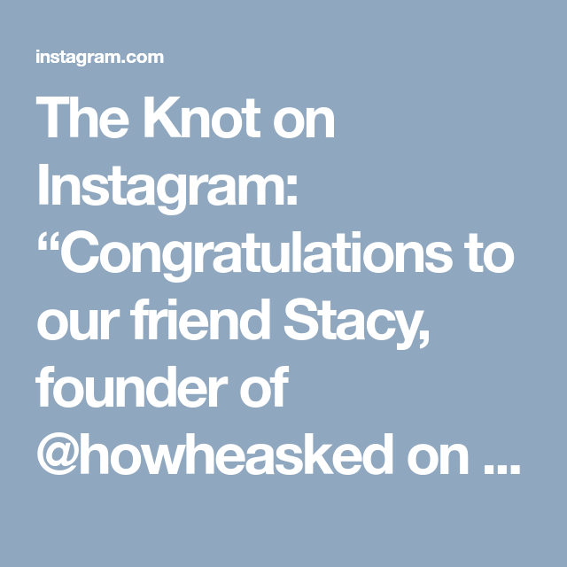 "The Knot On Instagram: ""Congratulations To Our Friend"
