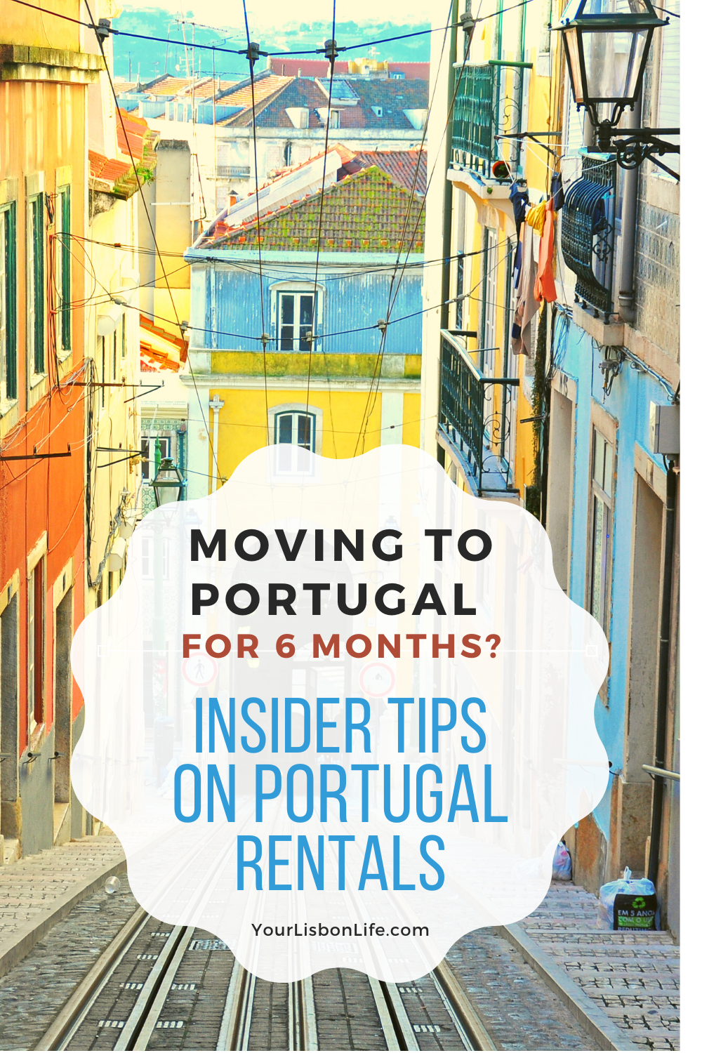 Moving to Portugal for 6 Months: Insider tips on h