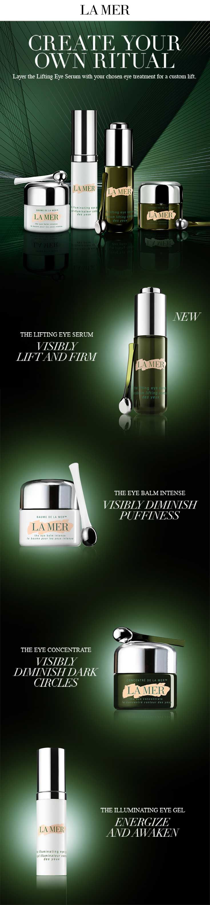 Give your eyes the luxury treatment. From instant lifts, to lighter, brighter and wide-awake eyes. Discover La Mer Eye Treatments. http://LaMer.co/EyeTreatment