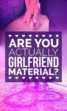 Are You Actually Girlfriend Material? | Quiz results