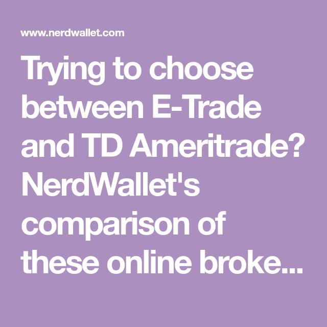 ETrade vs. TD Ameritrade E trade, Td ameritrade, Investing