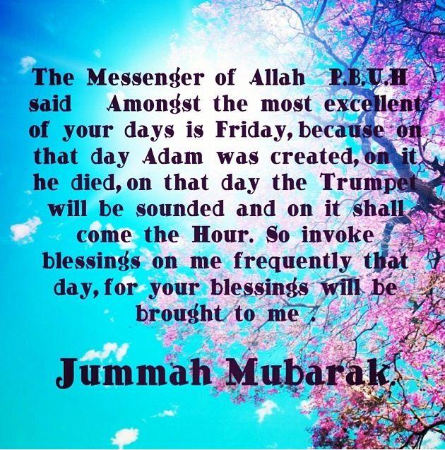 Jummah Mubarak Islam Friday Jummah Jummahmubarak Prophetmuhammed Islamic Quotes Jumma Mubarak Quotes Jummah Mubarak Messages