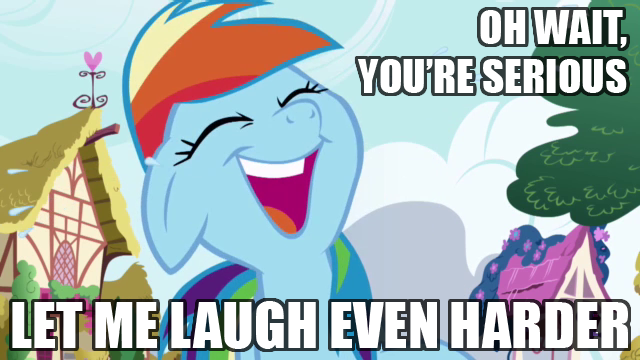 Rd Oh Wait You Re Serious Rainbow Dash My Little Pony
