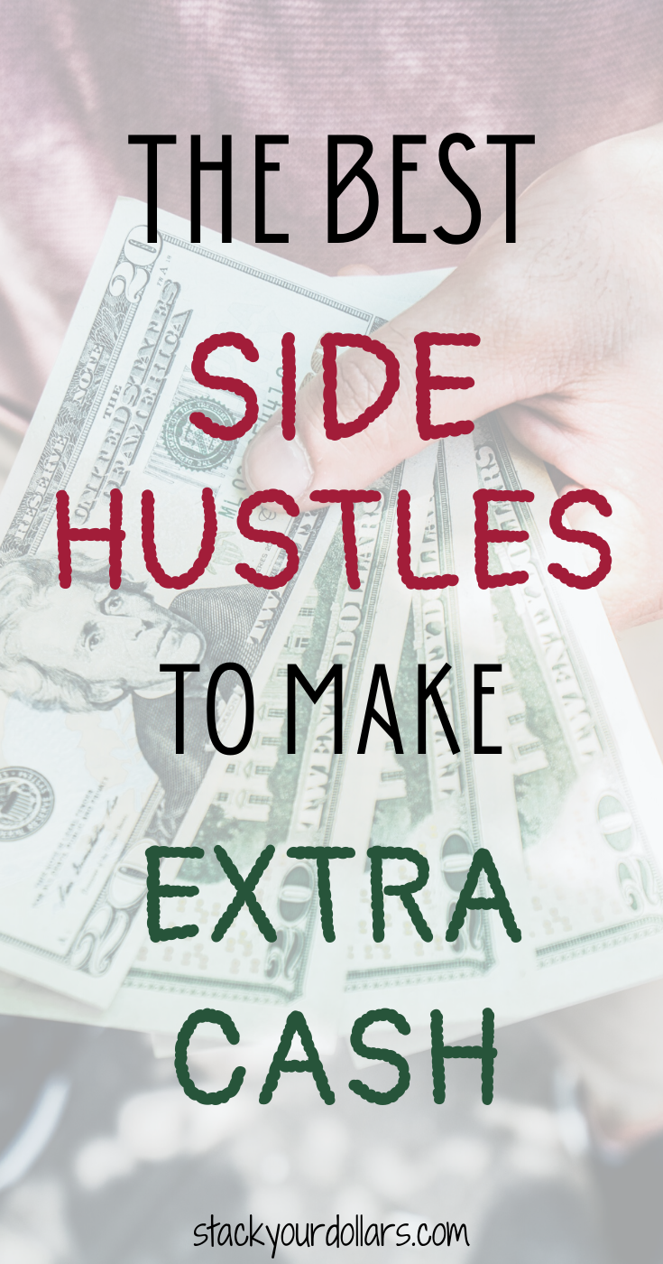 These are the best side hustles to make extra cash! The list includes side hustle ideas to make extra money at home, online jobs, jobs perfect for stay at home moms, and more! These are great side hustle ideas for men or women! If you want to make an extra income from home, check out this list immediately. If you want extra income ideas for stay at home moms, come on over and let's get started! #sidehustle #stackyourdollars #extraincome #momjob #sidejob #makemoney #onlinejob #workathome