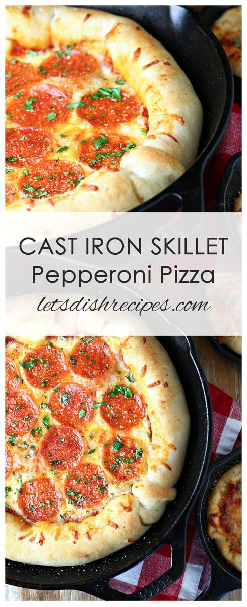Cast Iron Skillet Pepperoni Pizza — Let's Dish Recipes