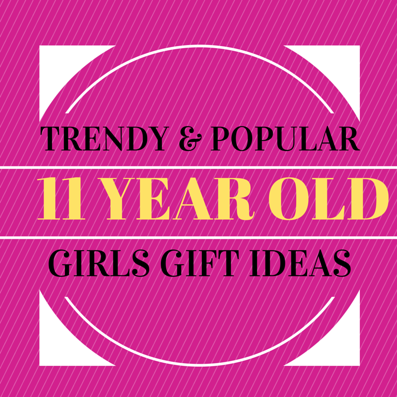 Epic Gift Ideas for 11 Year Old Girls (that you wouldn't have ...