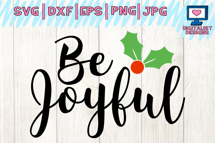 Be joyful svg, joy svg, winter svg, christmas svg