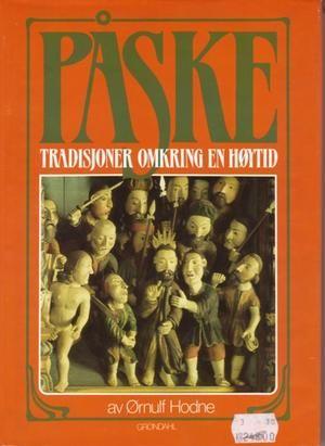 """""""Påske - tradisjonene omkring en høytid"""" av Ørnulf Hodne"""