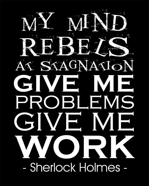 Sherlock Holmes, Give Me Work, Arthur Conan Doyle, Graduation Gift, Book Lover Gift, Gift for Him, Inspirational Quote, Black and White