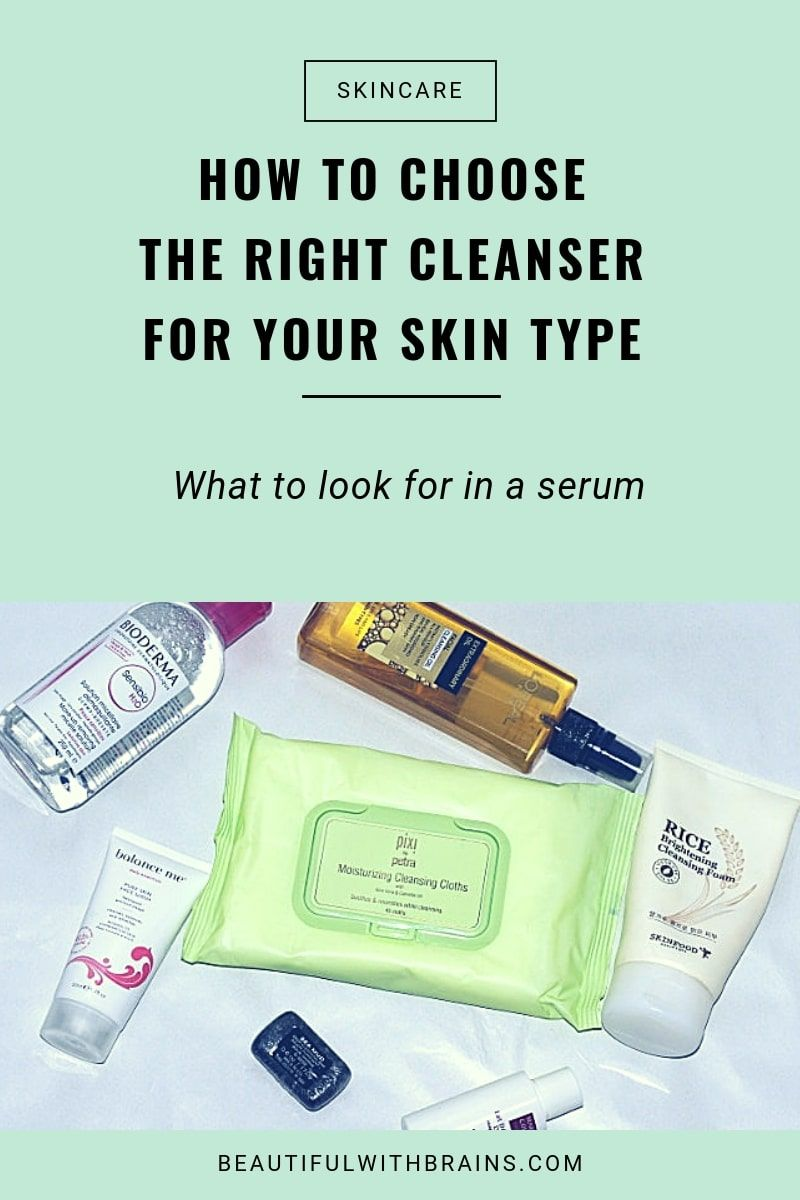 How To Choose The Best Cleanser For Your Skin Type Beautiful With Brains Skin Cleanser Products Skin Types Combination Skin Type