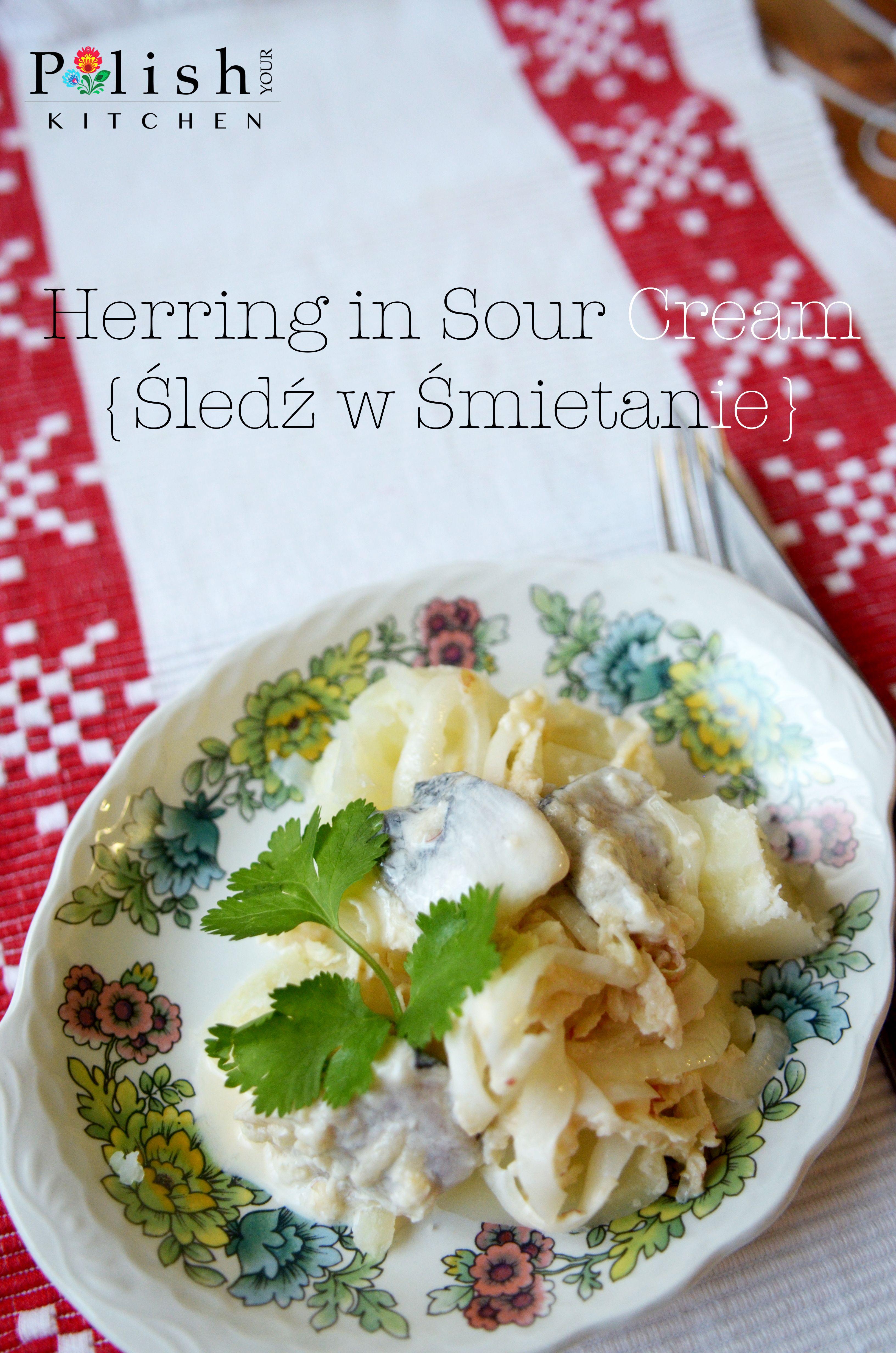 Polish Herring In Sour Cream Sledz W Smietanie Recipe Polishyourkitchen Com Sour Cream Seafood Recipes Beef Roll