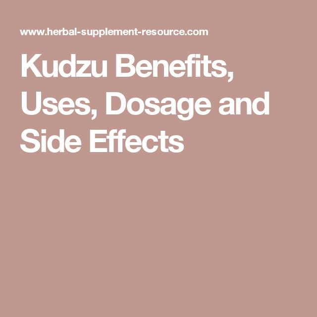 Kudzu Benefits Uses Dosage And Side Effects Fruit Benefits Detox Benefits Herbs