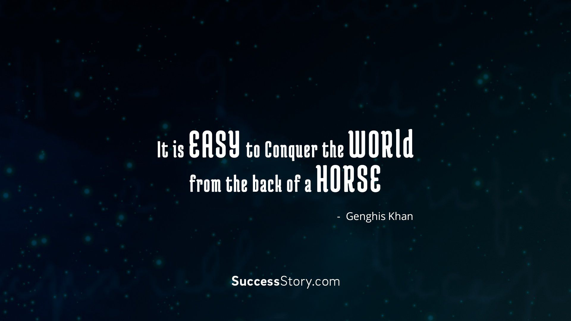 """""""It is easy to conquer the world from the back of a horse"""