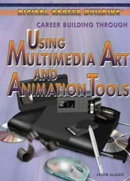 Career Building through Using Multimedia Art and Animation Tools, by Marcia Amidon Lusted (released January 2014). Highly creative, detail-oriented young people who enjoy visual media may find a satisfying career in multimedia art and animation. Multimedia artists create animation, special effects, and other visual images for a variety of media, including movies, video games, advertising, and the Web.