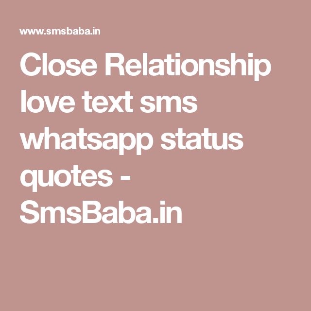 Close Relationship love text sms whatsapp status quotes - SmsBaba ...
