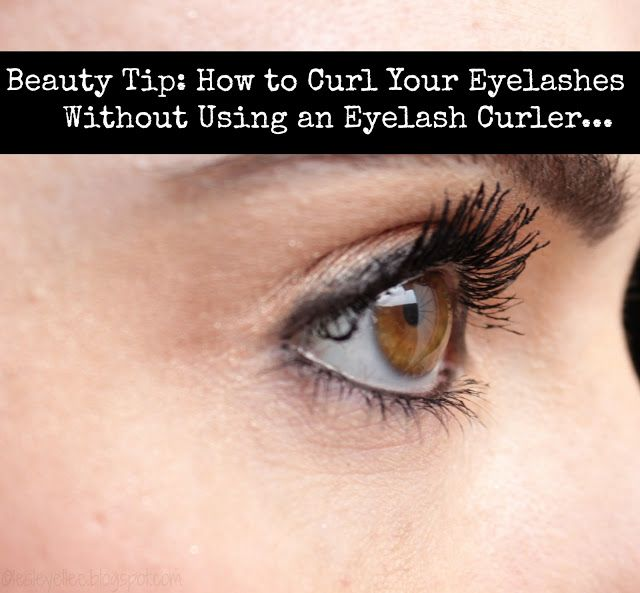 Beauty Tip: How to Curl Eyelashes Without an Eyelash ...